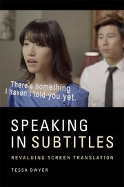 A Conversation with Tessa Dwyer on the Risky Business of Subtitling